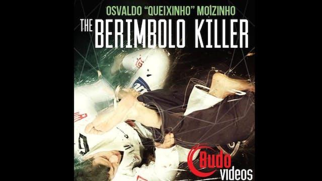 The Berimbolo Killer by Osvaldo Queixinho Moizinho