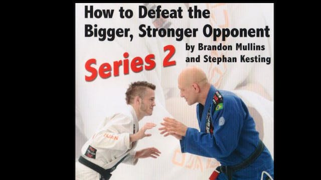 How to Defeat the Bigger Stronger Opponent 2