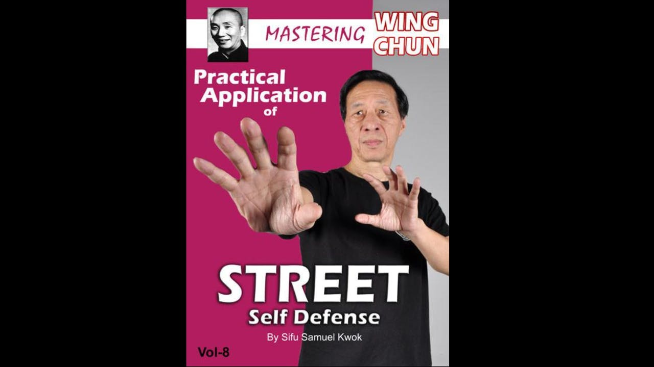 Wing Chun Street Self Defense with Samuel Kwok