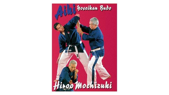 Aiki Yoseikan Budo with Hiroo Mochizuki