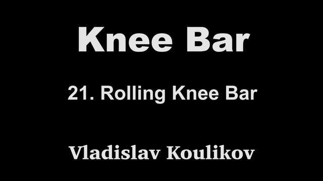 21 Rolling Knee Bar - Vladislav Kouli...