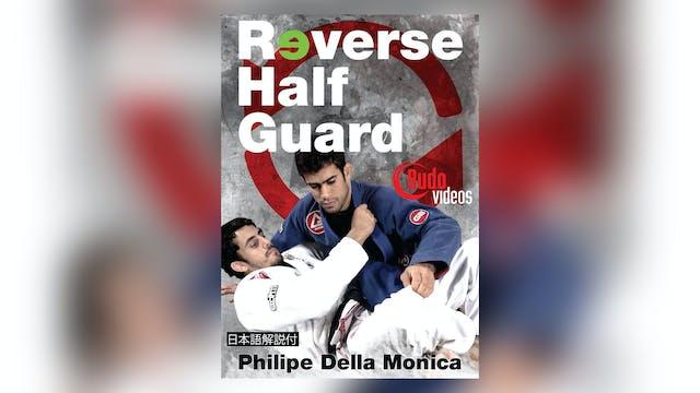 Reverse Half Guard by Philipe Della Monica