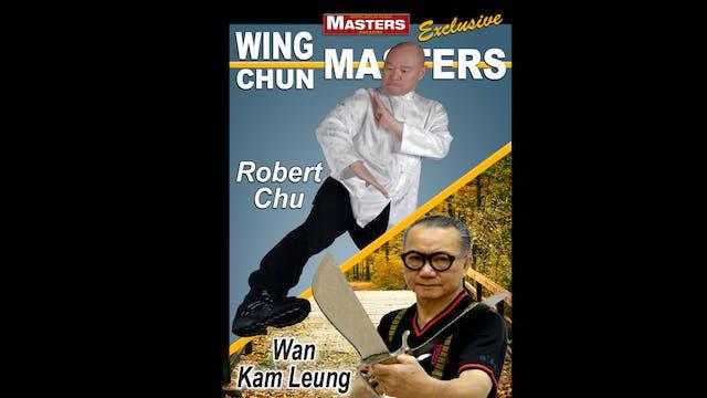 Wing Chun Masters 3: Robert Chu & Wan Kam Leung