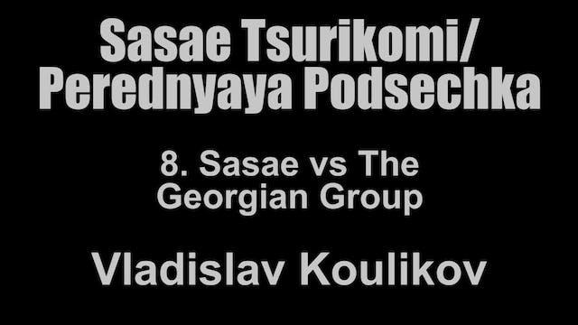 8. Sasae vs the Georgian Grip - Vladi...