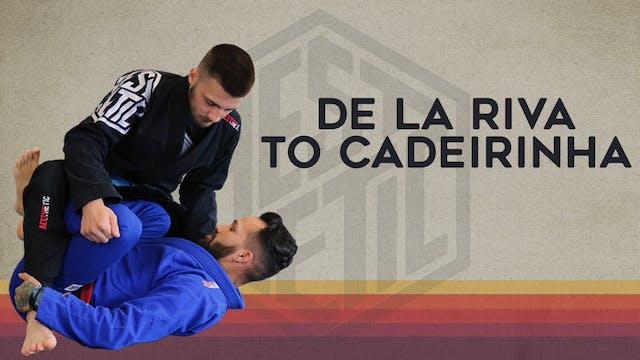 3. De La Riva to CD-Caderinha