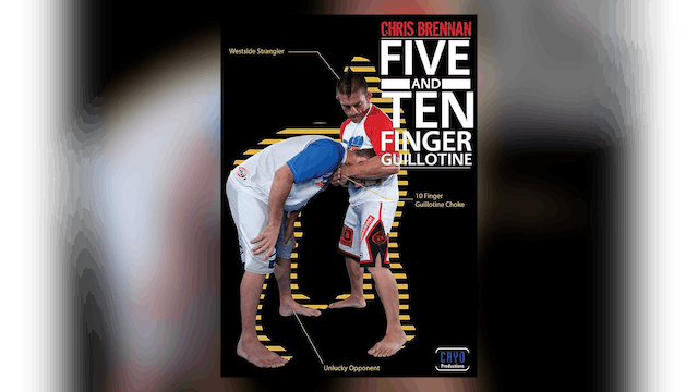 5 & 10 Finger Guillotines with Chris Brennan