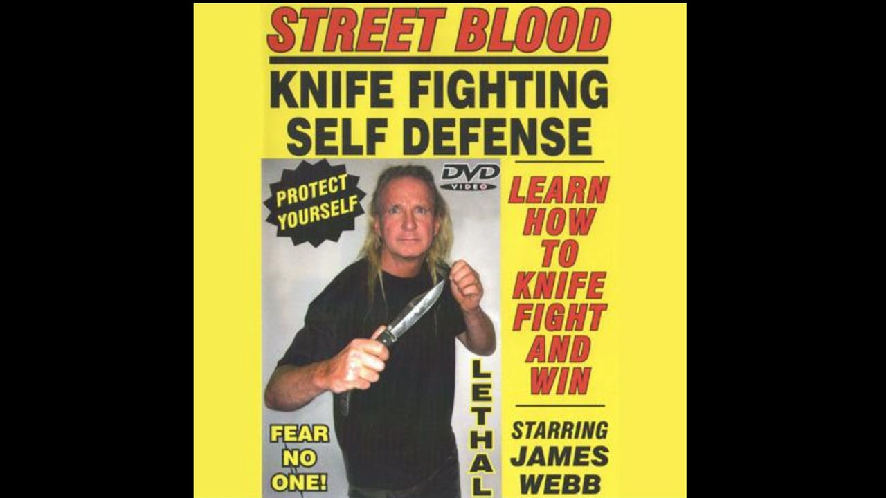 Street Blood Knife Fighting with James Webb