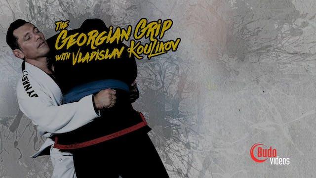 Georgian Grip Part 2 Vladislav Koulik...