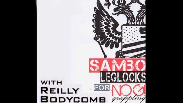 Sambo Leglocks for Nogi Grappling Reilly Bodycomb