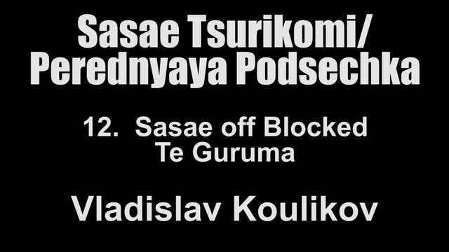 12. Sasae off the Blocked Te Guruma -...