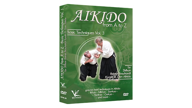 Aikido from A to Z Basic Techniques Vol 3