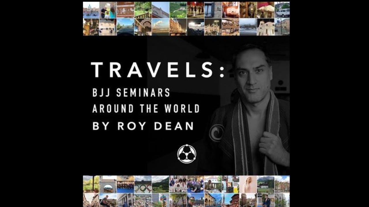 Travels: BJJ Seminars Around the World by Roy Dean
