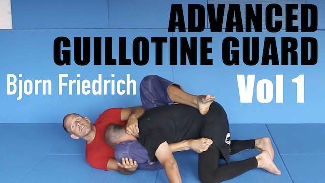 Advanced Guillotine Guard by Bjorn Friedrich Vol 1