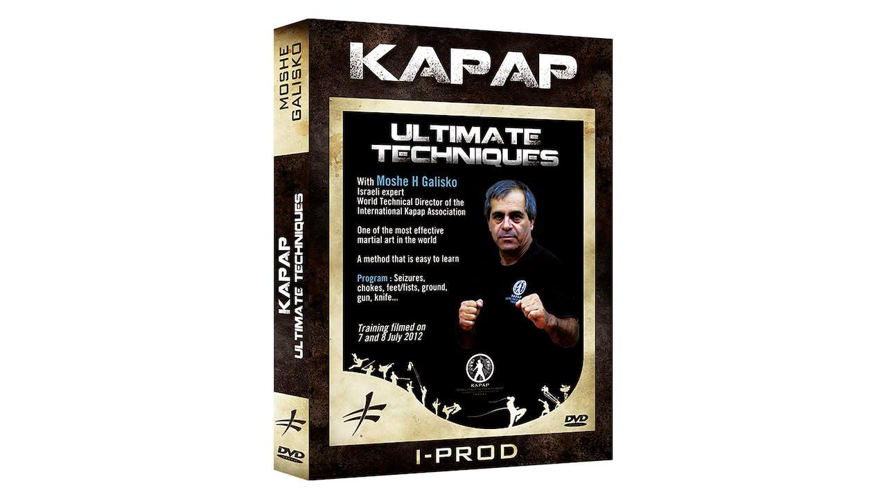 Kapap Ultimate Techniques by Moshe Galisko
