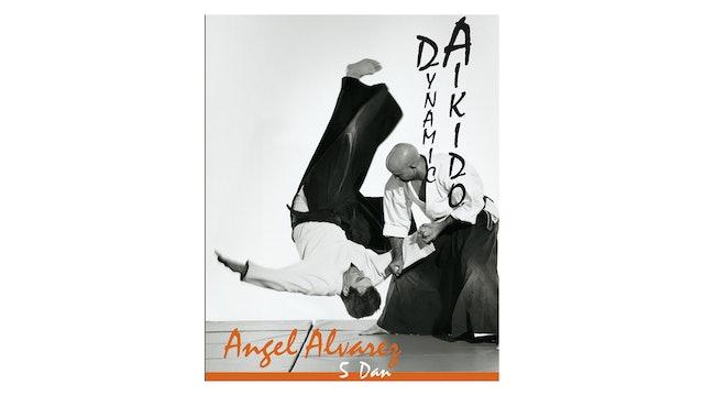 Dynamic Aikido with Angel Alvarez