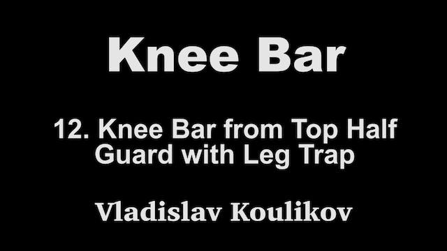 12. Knee Bar From Top Half Guared wit...