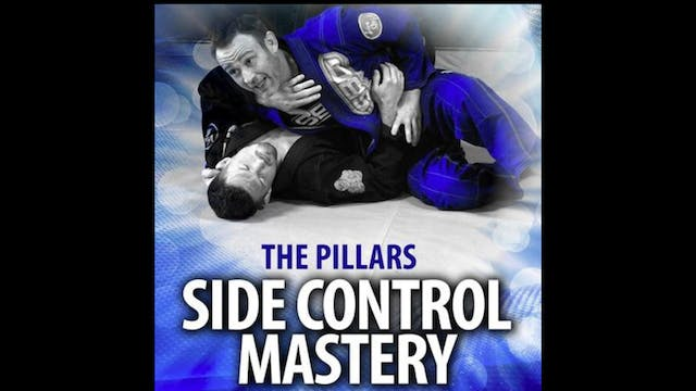 Pillars Side Control Mastery  by Stephen Whittier
