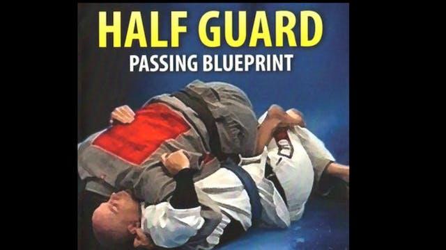 Half Guard Passing Blueprint by Stephen Whittier