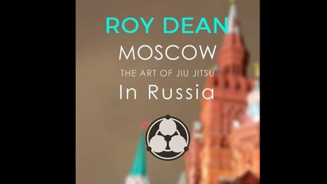Moscow: The Art of Jiu Jitsu in Russia by Roy Dean