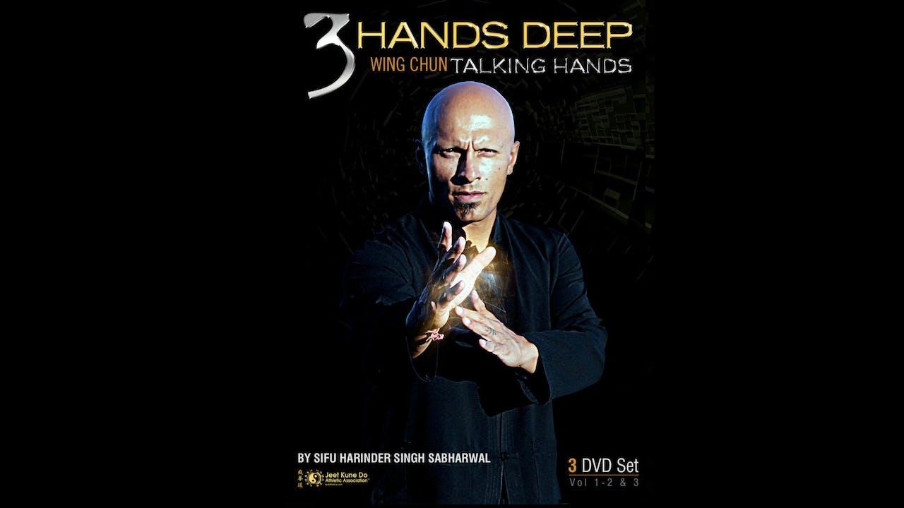 3 Hands Deep: Wing Chun Talking Hands 3 Vol Set