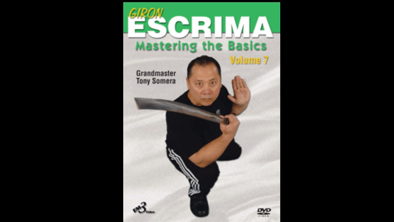 Giron Eskrima 7: Mastering Basics by Tony Somera