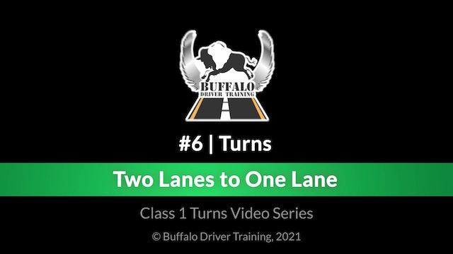 Turn 6 - Two Lanes to One Lane