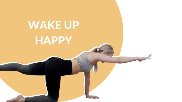 Wake up Happy | 10 mins