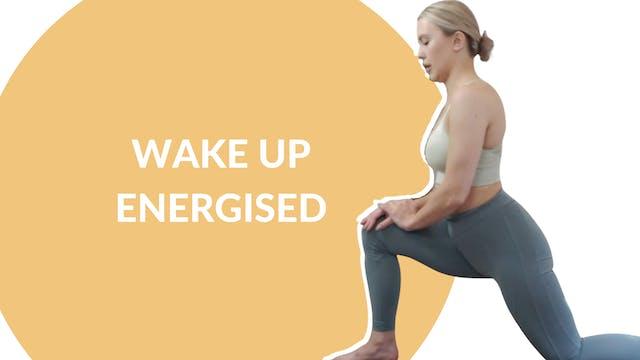 Wake up Energised   15 mins