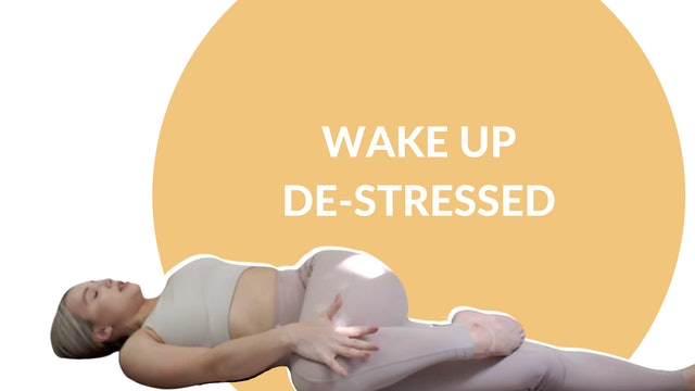 Wake Up De-Stressed | 15 mins