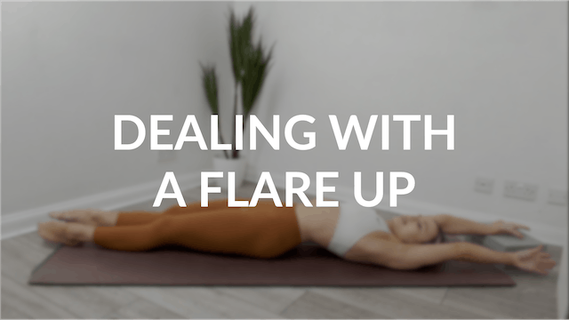 Dealing with a flare up | 10 mins