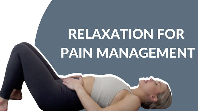 Relaxation for pain management | 20 mins