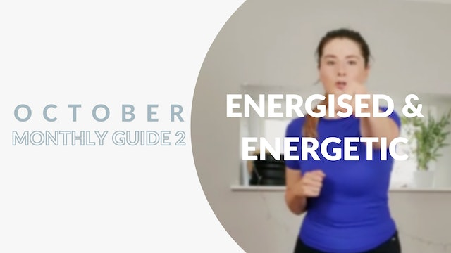 October Monthly Guide 2   Energised and Energetic
