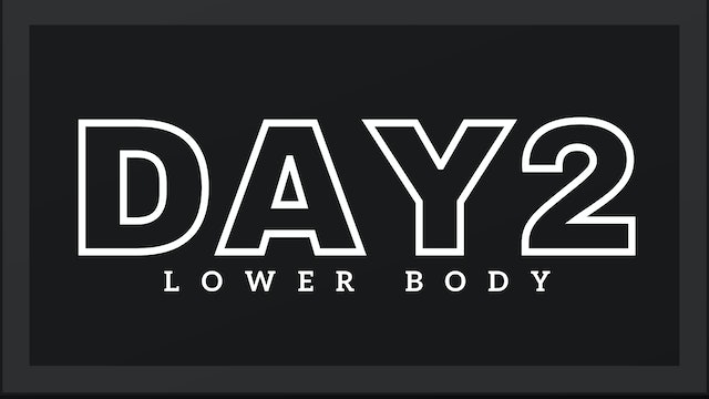 Phase 1 Day 2 - Lower Body