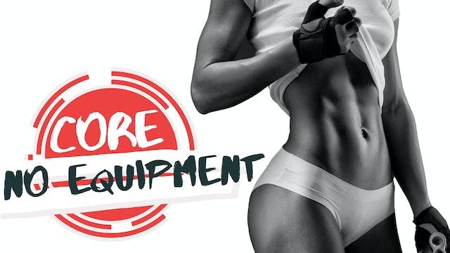 Core - No Equipment