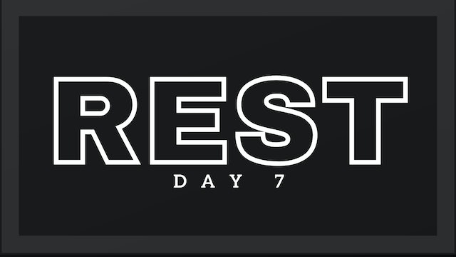REST DAY 7