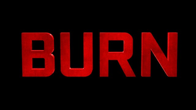 BURN - Feature Film With No Extras