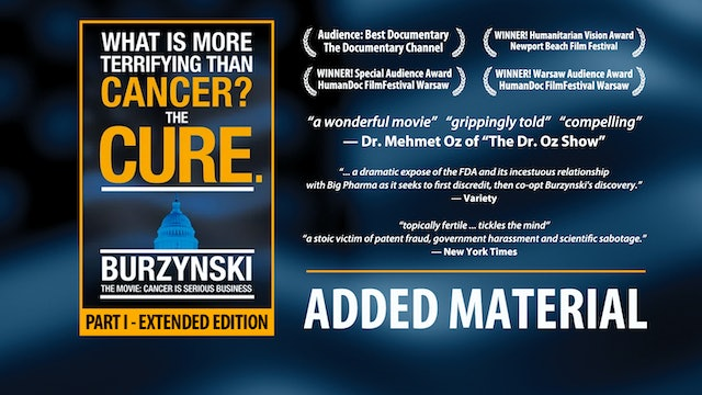 "Burzynski: Cancer Is Serious Business ""Extended Edition"" (More)"
