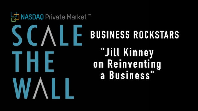 Scale the Wall: Jill Kinney - Reinventing a Business