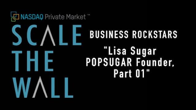 Scale the Wall: Lisa Sugar - POPSUGAR Founder Part 1
