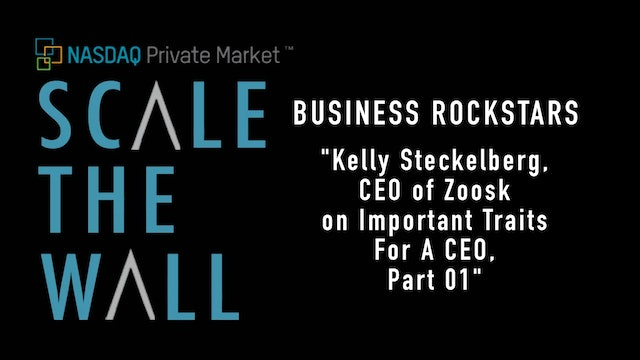 Scale the Wall: Kelly Steckelberg - Important Traits For A CEO to Have, Part 1