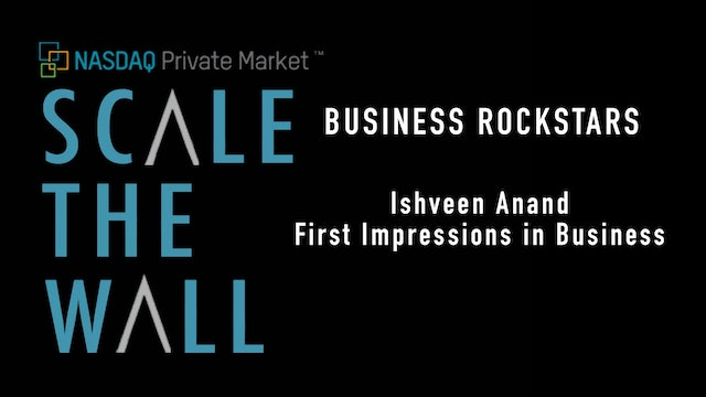 Scale the Wall: Ishveen Anand - First Impressions in Business