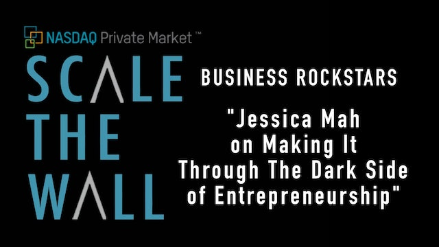 Scale the Wall: Jessica Mah - Surviving The Dark Side of Entrepreneurship