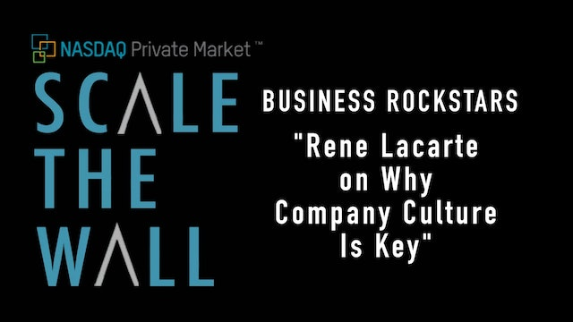 Scale the Wall: Rene Lacarte - Why Company Culture Is Key