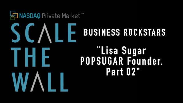 Scale the Wall: Lisa Sugar - Growing A Blog Into A Global Media Company