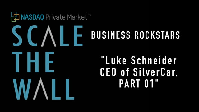 Scale the Wall: Luke Schneider - CEO of SilverCar Part 1