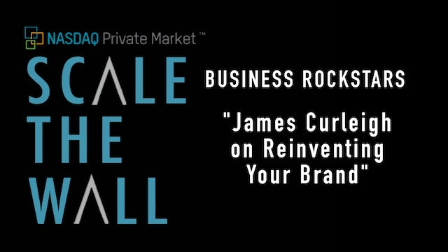 Scale the Wall: James Curleigh - Reinventing Your Brand