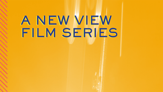 A New View Film Series