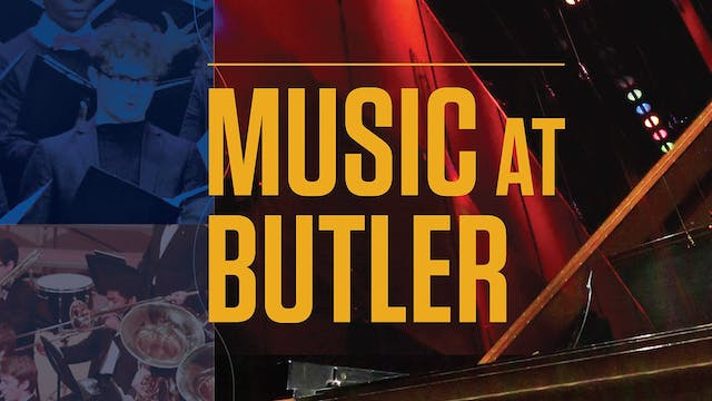 Music at Butler presents the Butler U...