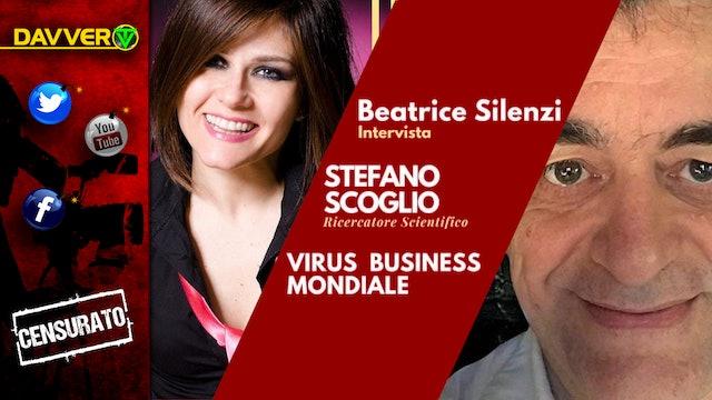 Virus Business Mondiale - STEFANO SCOGLIO - Ricercatore Scientifico
