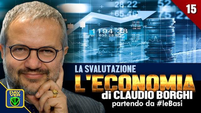 15 - LA SVALUTAZIONE: l'Economia di Claudio Borghi partendo da #leBasi.